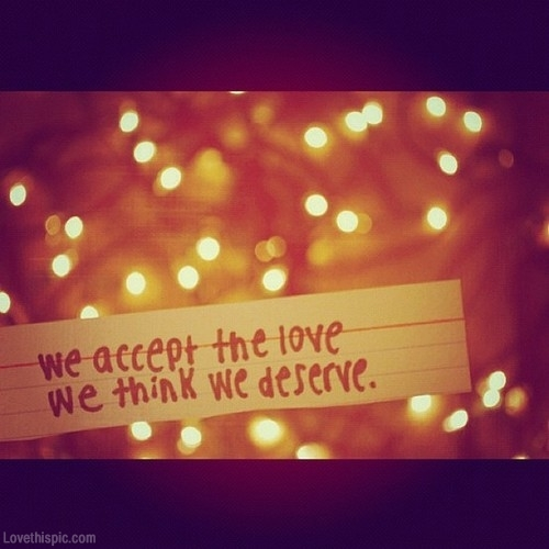 16982-we-accept-the-love-we-think-we-deserve